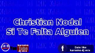 "Karaoke ""DEMO"" Si Te Hace Falta Alguien Christian Nodal."