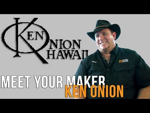 Meet Your Maker | Ken Onion