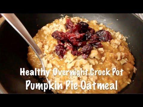 Video Healthy Pumpkin Pie Oatmeal (Overnight Crock Pot Recipe!)
