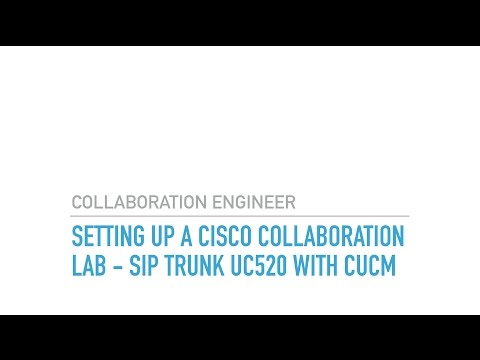 Video – Setting up a CIsco Collaboration Lab – SIP Trunk