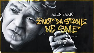 Alen Sakic   Zivot Da Stane Ne Sme (Official Video)