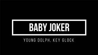 Young Dolph, Key Glock   Baby Joker (Lyrics)