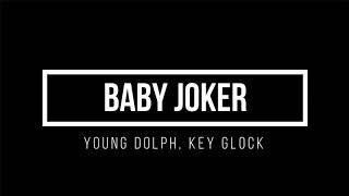 Young Dolph, Key Glock   Baby Joker (Lyrics)