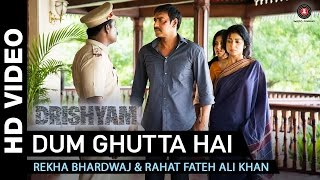 Dum Ghutta Hai - Song Video - Drishyam