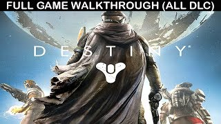DESTINY 1 Full Game Walkthrough - No Commentary (Full Story With All DLC)