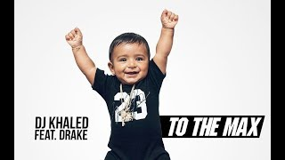 DJ Khaled - To The Max Ft. Drake (Grateful)