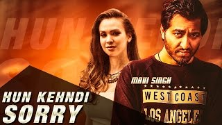 Hun Kehndi Sorry  Mavi Singh