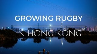 Growing Rugby's Future in Rural Hong Kong | #RugbyBuildsCaracter