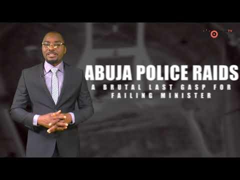 Abuja Police Raids A Brutal Last Gasp For Failing Minister