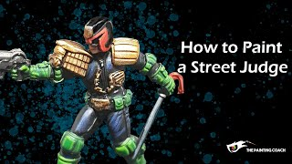 How to Paint a Street Judge for Warlord Games Judge Dredd Miniature Game