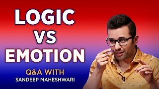 LOGIC vs EMOTION - Q&A #8 With Sandeep Maheshwari   Hindi