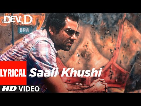 Saali Khushi  Lyrical   Dev D   Abhay Deol, Kalki Koechlin   Amit Trivedi   T-Series