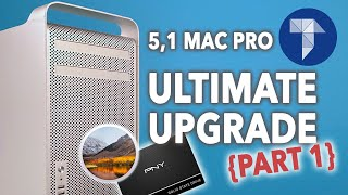 The Ultimate 2010 Mac Pro Upgrade in 2020 [Part 1]