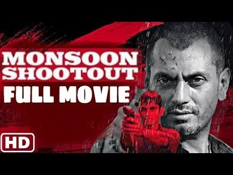 Monsoon Shootout (2018) | Full Hindi Movie | Nawazuddin Siddiqui | Vijay Varm