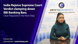 India Rejoice Supreme Court Verdict clamping down RBI Banking Ban | Cryptoknowmics