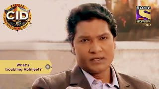 Your Favourite Character | What's Troubling Abhijeet? | CID (सीआईडी) | Full Episode