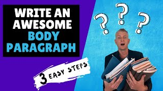 WRITE AN AWESOME BODY PARAGRAPH: Strong Example of Argumentative Structure (3 EASY Steps)