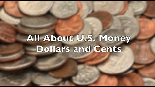 All About U.S. Money: Dollars and Cents
