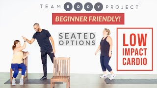 GENUINE Beginner Cardio Workout - SEATED And STANDING Options | Team Body Project