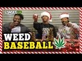 Weed Baseball Smoking Weed Game  Loaded Up