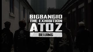 BIGBANG - 'THE A TO Z IN BEIJING' TEASER VIDEO #1  [ENG] BIGBANG10 THE EXHIBITION: ATOZ IN BEIJING  3-DAY OPENING COUNTDOWN.!!!  We are all set!  The pre-sale of ticket will end soon, so please go to our official ticket platform or the other authorized ticket platforms fast!  Official Link: https://www.lengliwh.com/vendor/outOrigin.xhtml?origin=B86FSQ5atpUb   [BIGBANG10 THE EXHIBITION : A TO Z IN BEIJING] Exhibition Dates: 2018.12.07.(FRI) – 2019.02.24.(SUN) Exhibition Venue: 798 Art Center (798 Art Zone), Beijing Operation Hours: 10:00 a.m. - 18:00 p.m. / 7-day Week (**Last Admission at 17:30 p.m.)  #BIGBANG #ATOZ #GD #TOP #TAEYANG #DAESUNG #SEUNGRI #YG #CASHART #EQUATOR #798ARTZONE #BEIJING #CHINA
