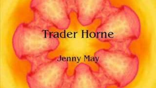 Trader Horne- Jenny May