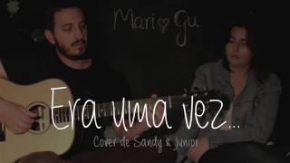 Era Uma Vez - Sandy & Junior - Cover De Mari E Gu