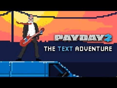 [Payday 2] The Text Adventure (Minigame)