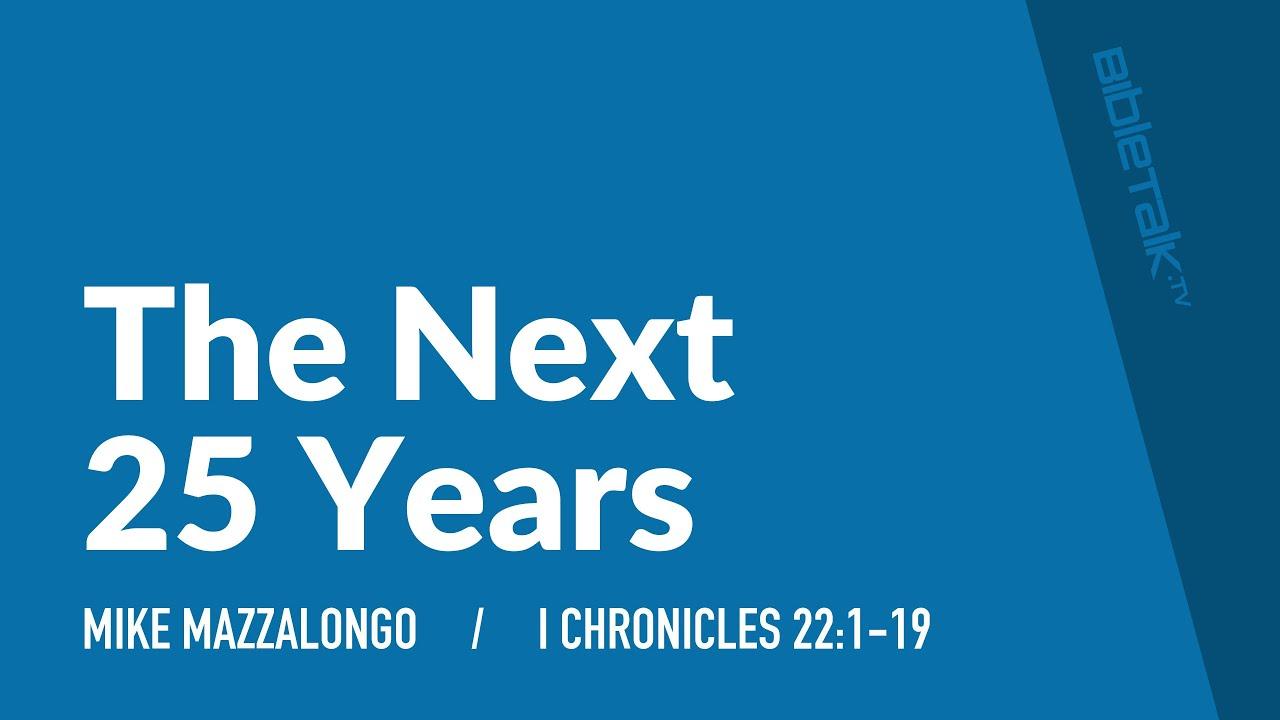 The Next 25 Years