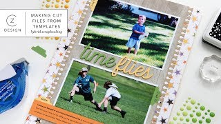 Pixel To Page: Time Flies (Make Cut Files From Digital Scrapbook  Templates)