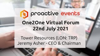 tower-resources-lon-trp-presenting-at-the-proactive-one2one-virtual-forum-22nd-july-2021
