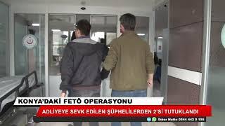 Konya'daki FETÖ operasyonu