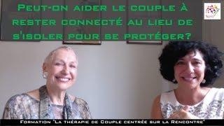 Peut-on aider le couple à rester connecté au lieu de s'isoler pour se protéger?