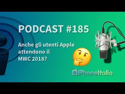 Anche gli utenti Apple attendono il MWC 2018? - iPhoneItalia Podcast #185