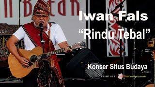 """Iwan Fals - """"Rindu Tebal"""" Live di Konser Situs Budaya"""