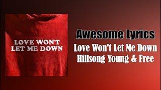 Love Won't Let Me Down - Hillsong Young & Free (Lyrics Español/English)