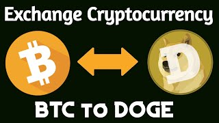 How to exchange Cryptocurrency | Doge to BTC | Exchange cryptocurrency to other cryptocurrency