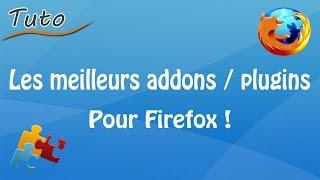 [Tuto] Les meilleurs addons / plugins pour Firefox