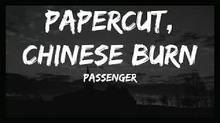 Passenger - Paper Cut, Chinese Burn (Lyrics/Lyrics Video)