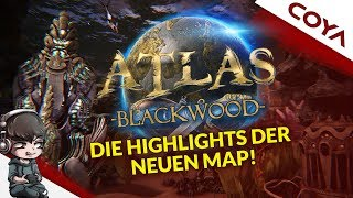 ATLAS BLACKWOOD • DIE HIGHLIGHTS DER NEUEN MAP • Atlas Deutsch - German Gameplay