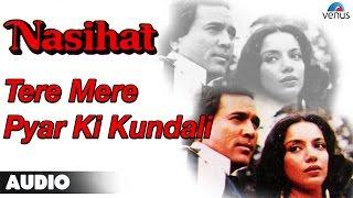 Nasihat : Tere Mere Pyar Ki Kundali Full Audio Song | Rajesh