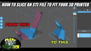 How to slice an STL file to fit your 3D printer