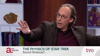 Lawrence Krauss: The Physics of Star Trek