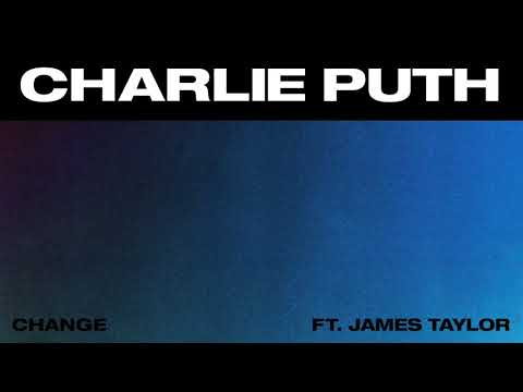 Charlie Puth - Change (feat. James Taylor) [Official Audio] Mp3