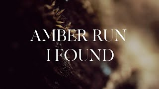 Amber Run - I Found | Lyrics