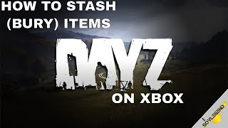 How To Stash (Bury) Items | DayZ On Xbox/PS4