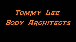 Tommy Lee - Body Architects