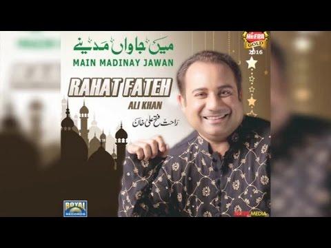 Rahat Fateh Ali Khan - Main Jawan Madinay - Full Audio - 2016