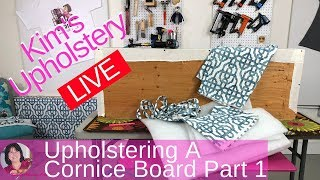 Upholstering A Cornice Board Part 1