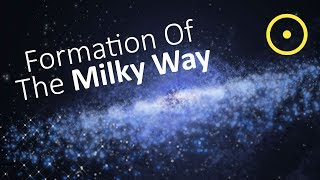 How Did The Milky Way Form?